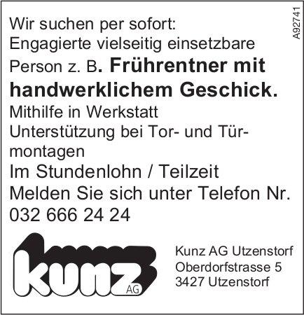 Frührentner mit handwerklichem Geschick, Kunz AG, Utzenstorf, gesucht