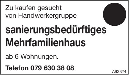 Sanierungsbedürftiges Mehrfamilienhaus, zu kaufen gesucht