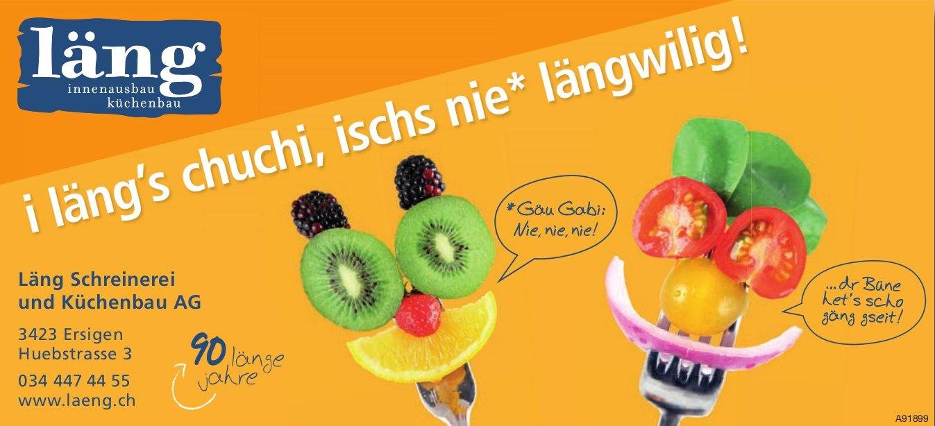 Läng Schreinerei und Küchenbau AG, Ersigen - i läng's chuchi, ischs nie längwilig!