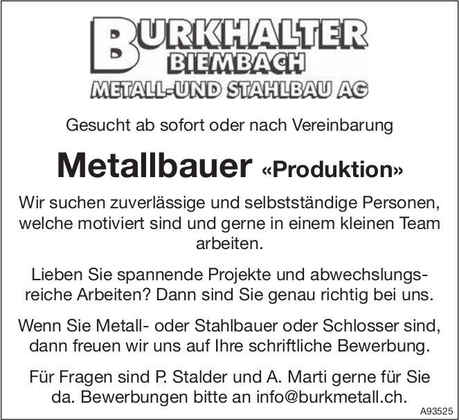 Metallbauer «Produktion», Burkhalter Biembach Metall- und Stahlbau AG, gesucht