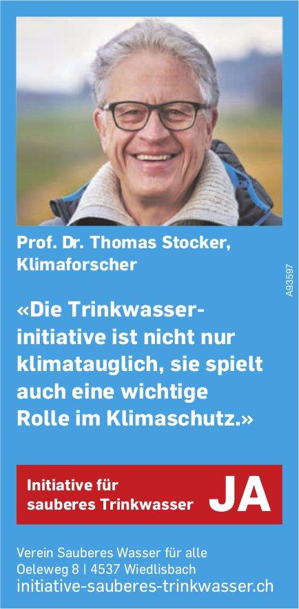 Prof. Dr. Thomas Stocker, Klimaforscher, Wiedlisbach - Initiative Sauberes Trinkwasser JA