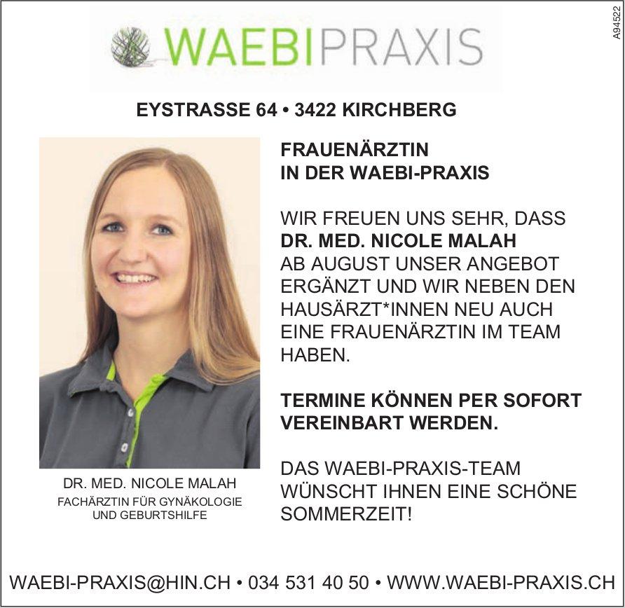 Waebi Praxis, Kirchberg - Wir freuen uns sehr, dass Dr. Med. Nicole Malah ab August unser Angebot ergänzt