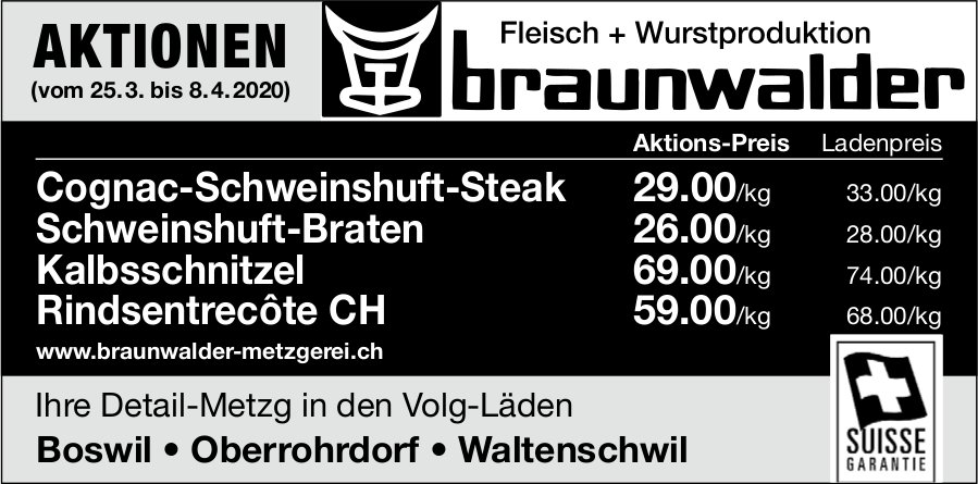 Fleisch + Wurstproduktion Braunwalder - AKTIONEN (vom 25. 3. bis 8. 4. 2020)