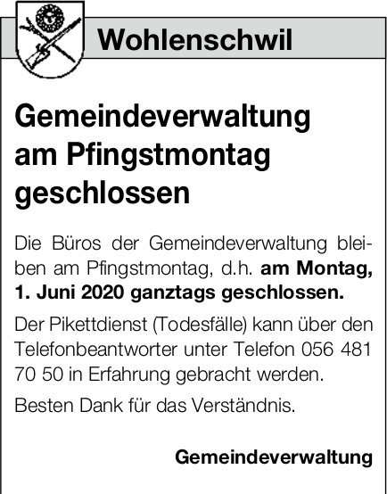 Gemeindeverwaltung, Wohlenschwil - am Pfingstmontag geschlossen