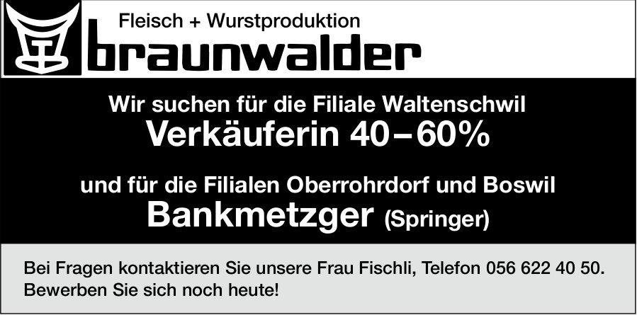 Verkäuferin 40 – 60%, h Fleisch + Wurstproduktion Braunwalder, Waltenschwil,  gesucht