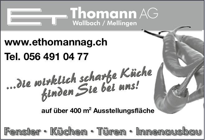 E. Thomann AG, Wallbach - Fenster, Küchen, Türen, Innenausbau