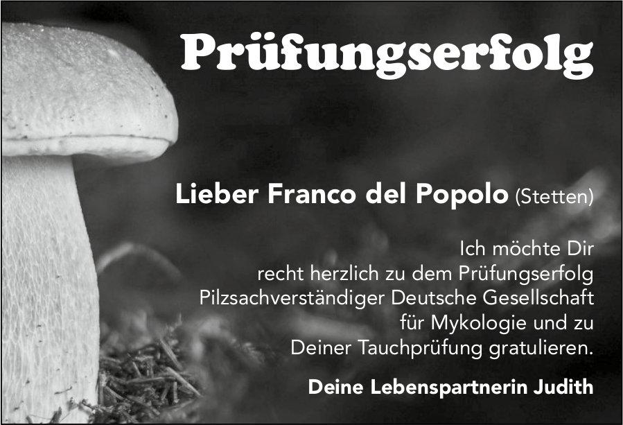 Franco del Popolo, Stetten - Prüfungserfolg