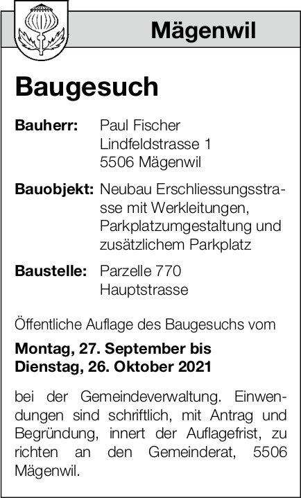 Baugesuche, Mägenwil - Paul Fischer