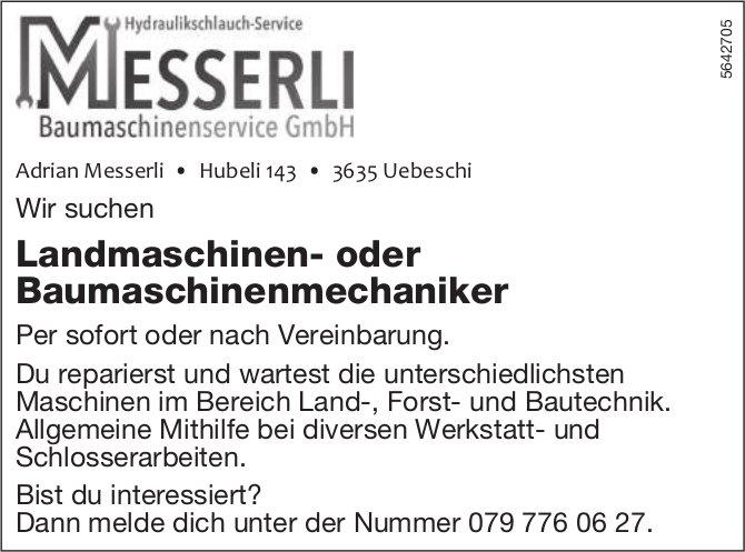 Landmaschinen- oder Baumaschinenmechaniker, MESSERLI Baumaschinenservice GmbH, Uebeschi, gesucht
