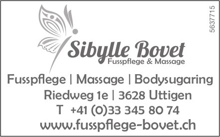 Sibylle Bovet, Uttigen - Fusspflege,  Massage,  Bodysugaring