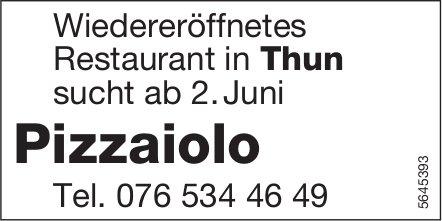 Pizzaiolo, Wiedereröffnetes Restaurant, Thun, gesucht