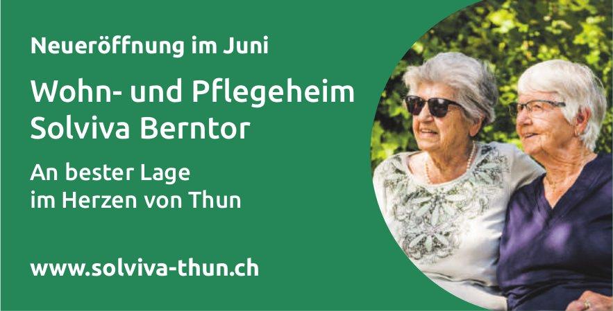 Wohn- und Pflegeheim Solviva Berntor, Thun - Neueröffnung im Juni
