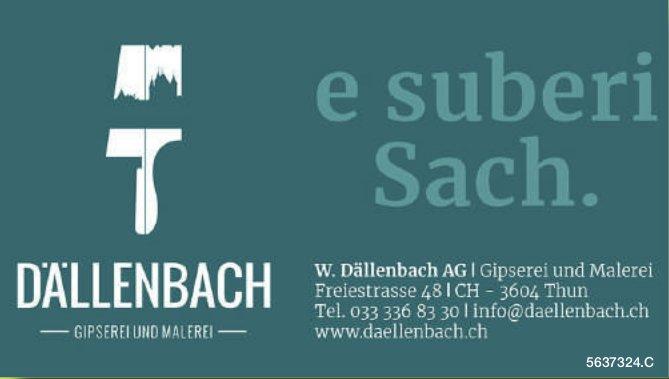 W. Dällenbach AG, Gipserei & Malerei, Thun - e suberi Sach.