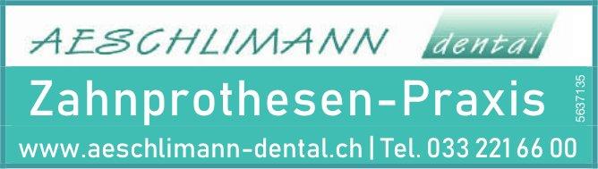 AESCHLIMANN dental, Zahnprothesen-Praxis