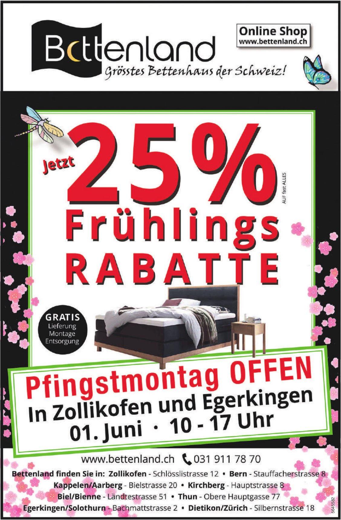 Jetzt 25% Frühlings RABATTE, Bettenland