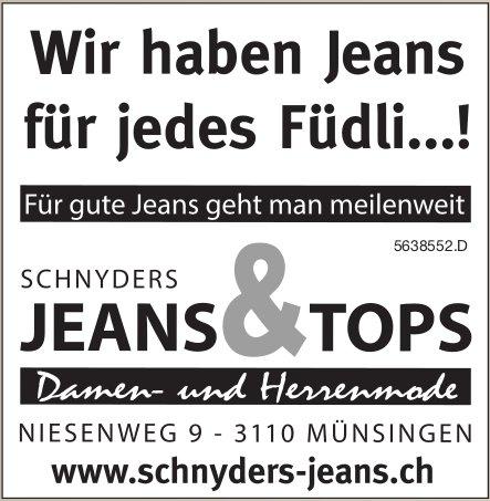 Schnyders Jeans & Tops, Wir haben Jeans für jedes Füdli...!