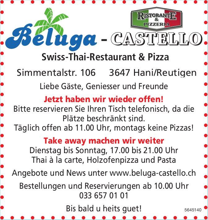 Beluga-Castello Swiss-Thai-Restaurant -Jetzt haben wir wieder offen!