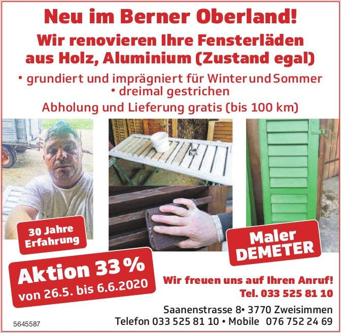 Maler DEMETER - Neu im Berner Oberland! Wir renovieren Ihre Fensterläden, Aktion 33% bis 6. Juni