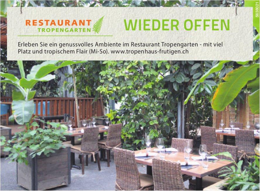 Restaurant Tropengarten wieder offen