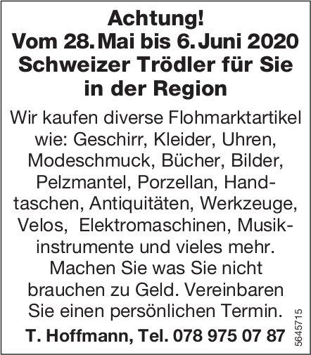 T. Hoffmann - Achtung! Vom 28. Mai bis 6. Juni Schweizer Trödler für Sie in der Region
