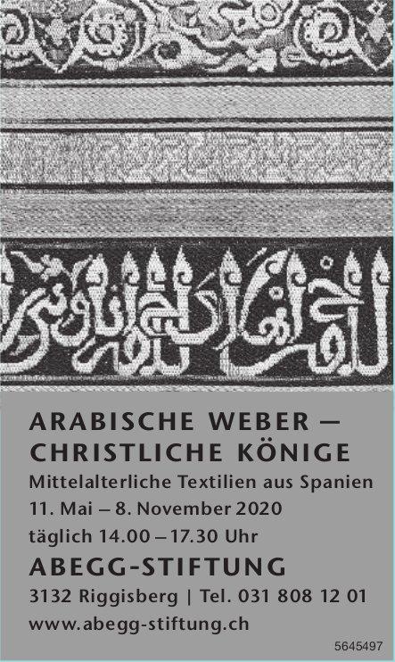 ABEGG-STIFTUNG - ARABISCHE WEBER - CHRISTLICHE KÖNIGE BIS 8. NOV.