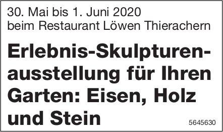 Erlebnisskulpturenausstellung für Ihren Garten, Restaurant Löwen Thierachern, 30. Mai bis 1. Juni