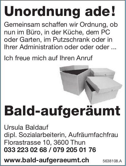 Ursula Baldauf, Thun - Unordnung ade! Bald-aufgeräumt