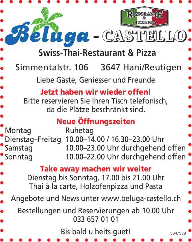 Beluga-Castello Swiss-Thai-Restaurant & Pizza, Hani/Reutigen - Wir haben wieder offen!