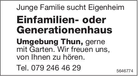 Einfamilien- oder Generationenhaus,  Umgebung Thun, zu kaufen gesucht