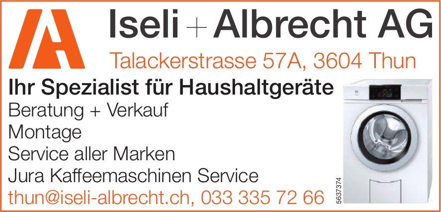 Iseli+ Albrecht AG, Thun - Ihr Spezialist für Haushaltgeräte