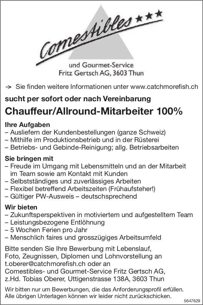 Chauffeur/Allround-Mitarbeiter 100%, Comestibles- & Gourmet-Service Fritz Gertsch AG, Thun, gesucht