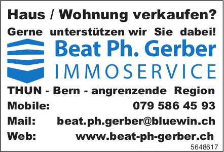 Beat Ph. Gerber Immoservice, Thun - Haus/Wohnung verkaufen?