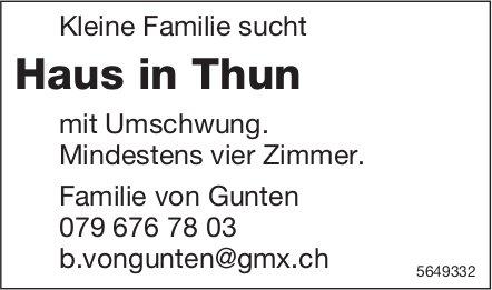 Haus in Thun, zu kaufen gesucht