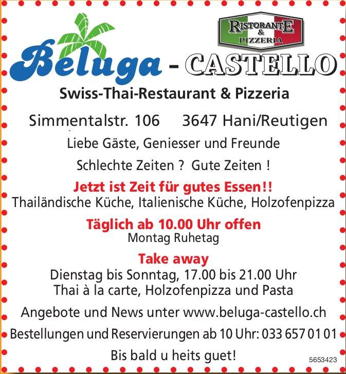 Beluga-Castello Swiss-Thai-Restaurant & Pizzeria - Jetzt ist Zeit für gutes Essen!!