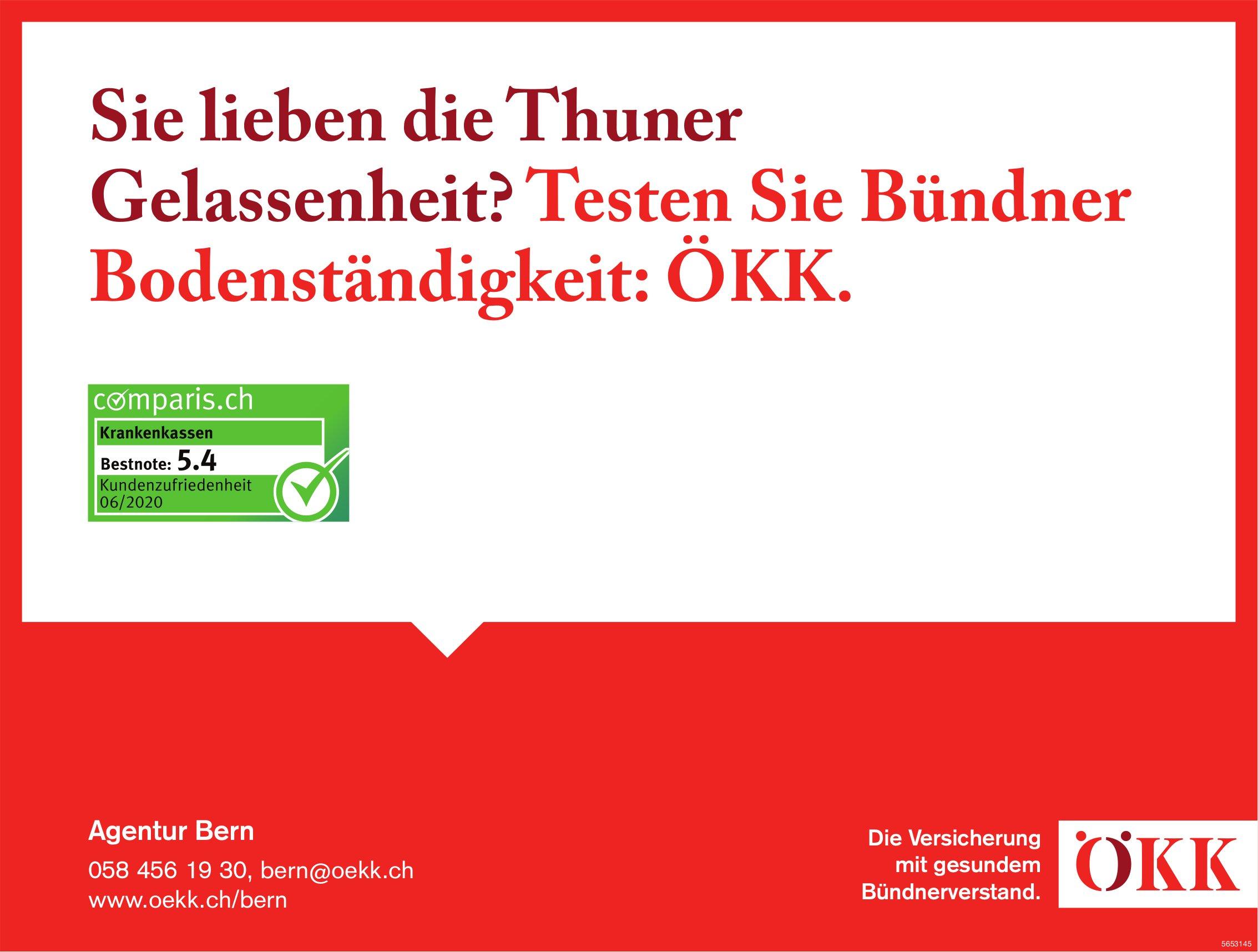 ÖKK, Bern - Sie lieben die Thuner Gelassenheit? Testen Sie Bündner Bodenständigkeit: ÖKK.