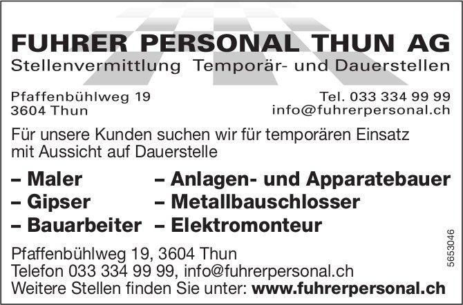 Maler, Anlagen- und Apparatebauer, Gipser,  Metallbauschlosser,  Bauarbeiter & Elektromonteur, Fuhrer Personal Thun AG, gesucht