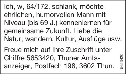 Thun - Ich, w,  64/172,  schlank,  möchte ehrlichen,  humorvollen Mann mit Niveau (bis 69 J.) kennenlernen