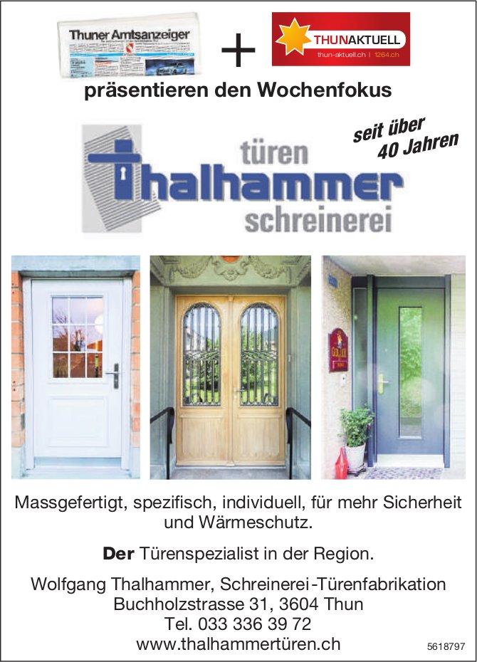 Schreinerei-Türenfabrikation, Wolfgang Thalhammer, Thun - Der Türenspezialist in der Region.