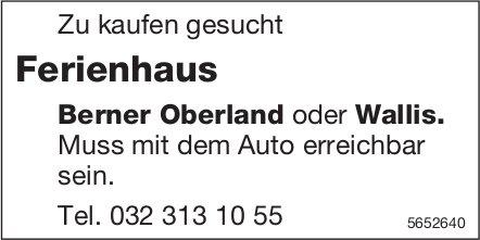Ferienhaus Berner Oberland oder Wallis, zu kaufen gesucht