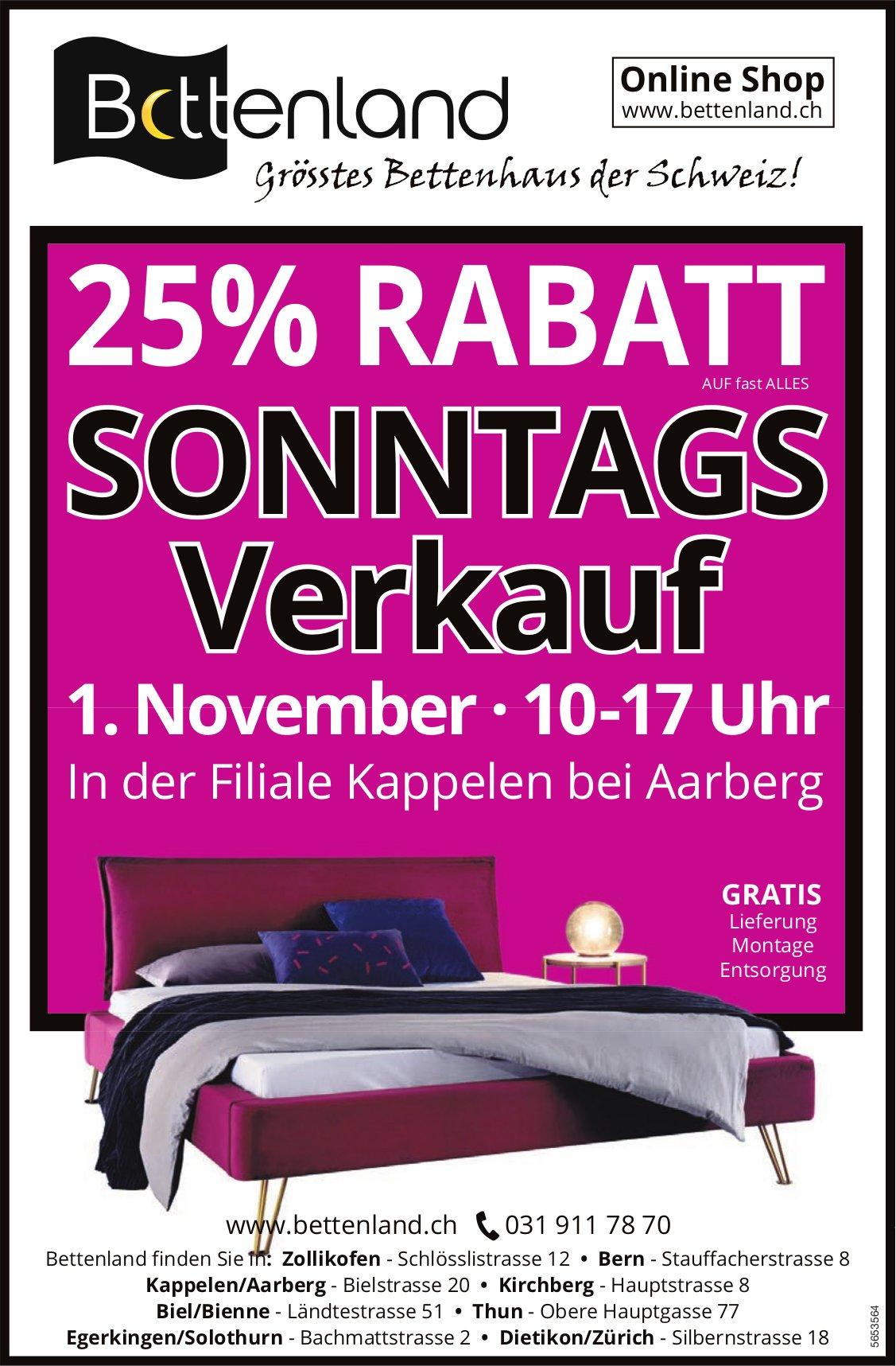 SONNTAGS Verkauf, 25% Rabatt, 1. November, Bettenland, Kappelen/Aarberg