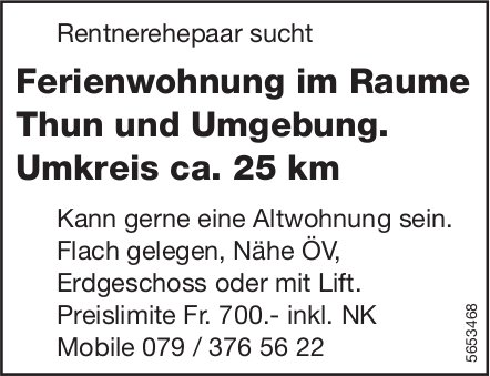 Ferienwohnung im Raume Thun und Umgebung. Umkreis ca. 25 km, Thun, zu mieten gesucht