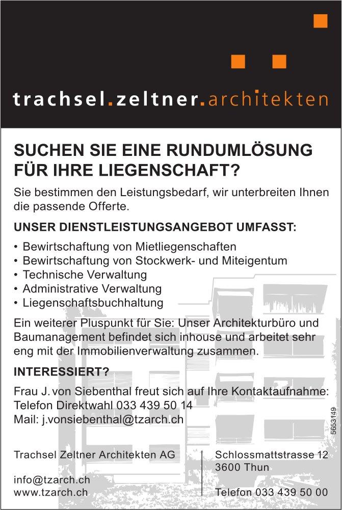Trachsel Zeltner Architekten AG, Thun - Suchen Sie eine Rundumlösung für Ihre Liegenschaft?