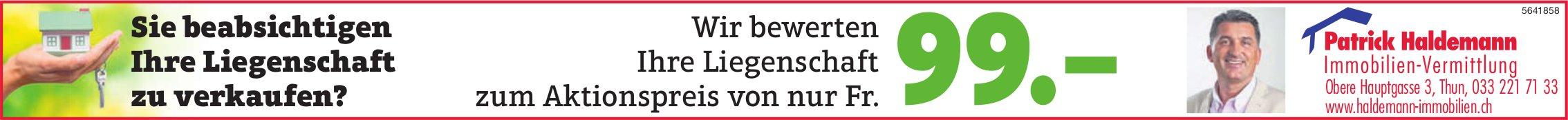 Patrick Haldemann Immobilien-Vermittlung, Thun - Sie beabsichtigen Ihre Liegenschaft zu verkaufen?