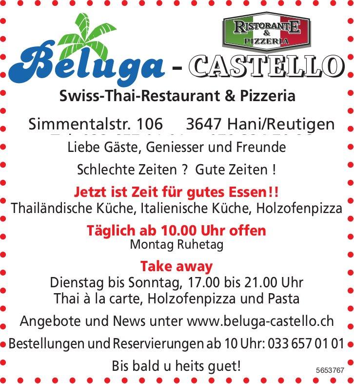 Beluga Castello Swiss-Thai-Restaurant & Pizzeria - Jetzt ist Zeit für gutes Essen!!