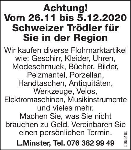 L.Minster - Achtung! Vom 26.11 bis 5.12.2020 Schweizer Trödler für Sie in der Region
