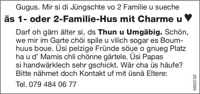 Äs 1- oder 2-Familie-Hus mit Charme u, Thun, zu kaufen gesucht