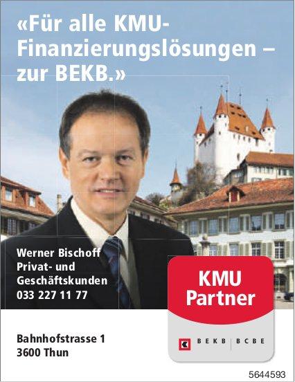 BEKB, Thun - «Für alle KMU- Finanzierungslösungen – zur BEKB.»