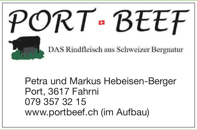 Port Beef, Fahrni - Das Rindfleisch aus Schweizer Bergnatur