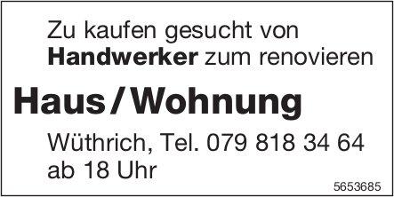Haus / Wohnung, Wüthrich, zu kaufen gesucht