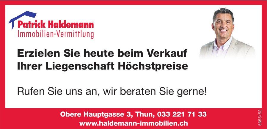 Haldemann Immobilien - Erzielen Sie heute beim Verkauf Ihrer Liegenschaft Höchstpreise